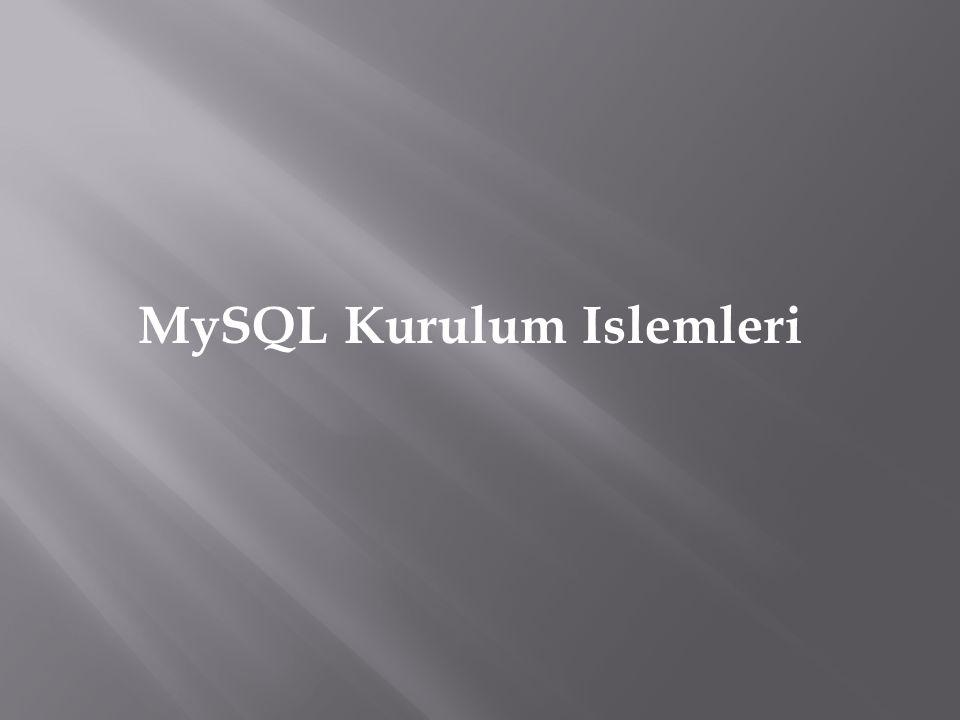 MySQL Kurulum Islemleri