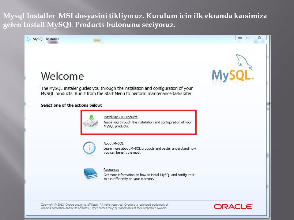 Mysql Installer MSI dosyasini tikliyoruz.