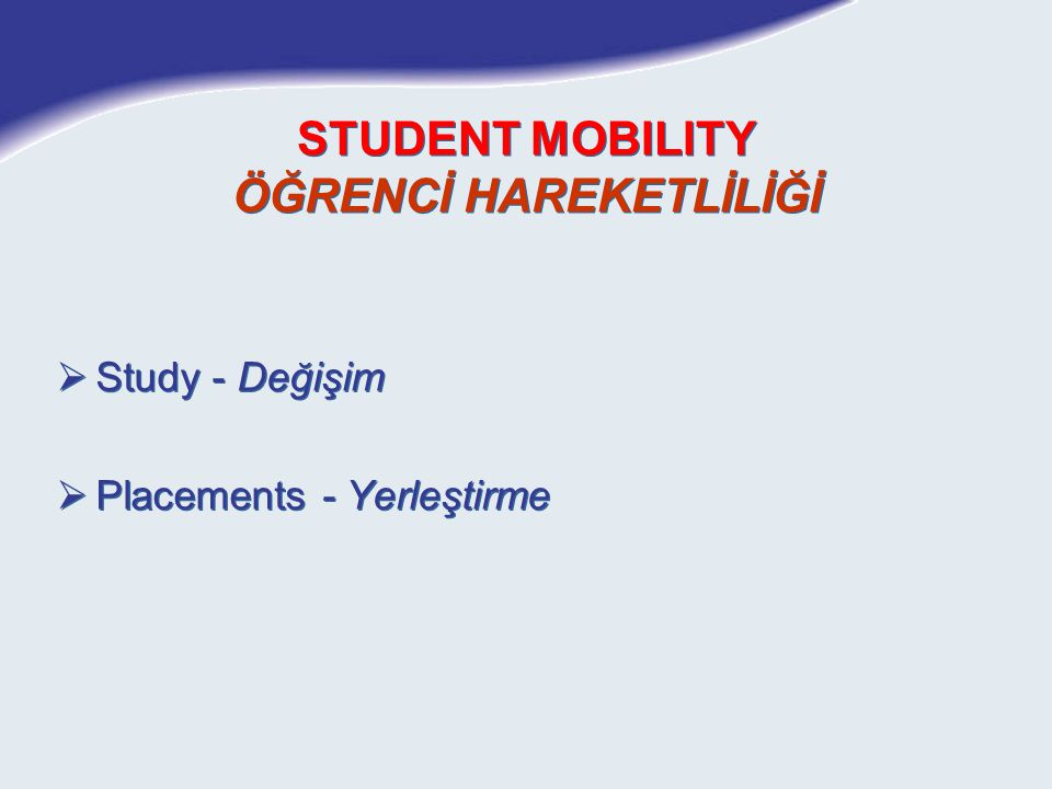 Student Mobility Programlara katılan ülke vatandaşları + bu ülkelerde mülteci, vatansız, daimi ikamet sahipleri EÜB sahibi kurumda kayıtlı (tam zamanlı) öğrenci Doktora dahil,yüksek öğrenim programı olarak kabul edilen dereceler : Lisans veya lisans sonrası: tez dönemi dahil, araştırma faaliyetleri hariç.
