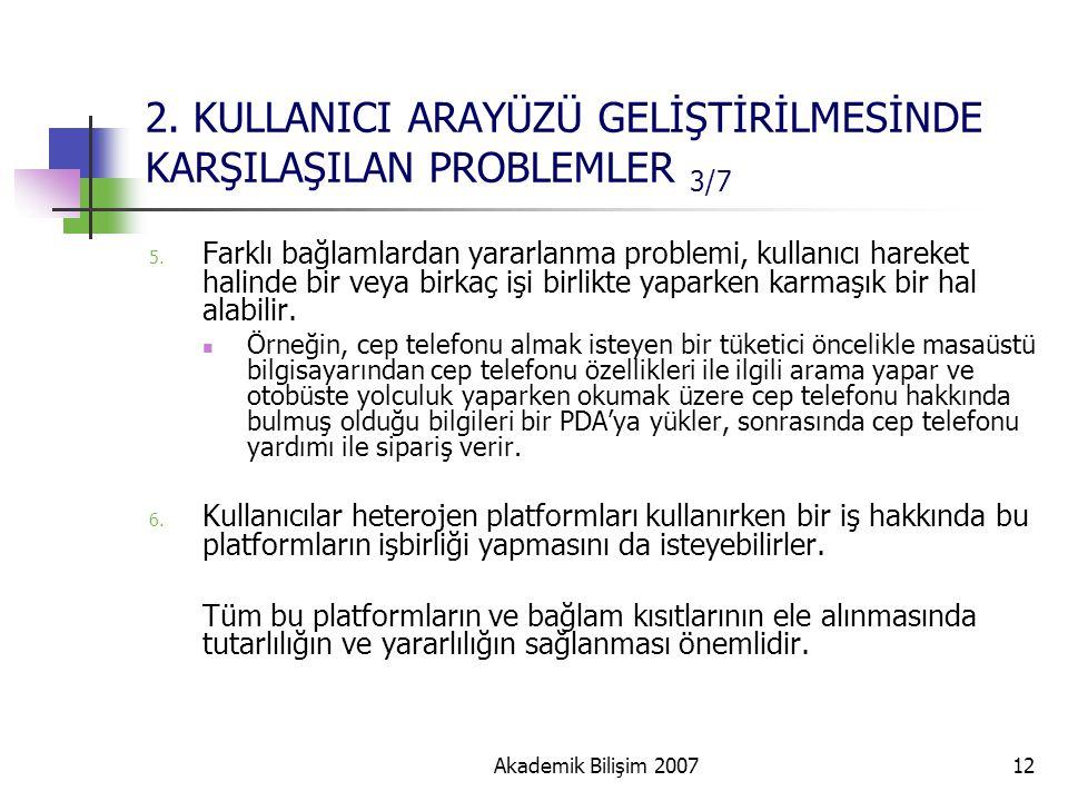 Akademik Bilişim 200712 2. KULLANICI ARAYÜZÜ GELİŞTİRİLMESİNDE KARŞILAŞILAN PROBLEMLER 3/7 5. Farklı bağlamlardan yararlanma problemi, kullanıcı harek