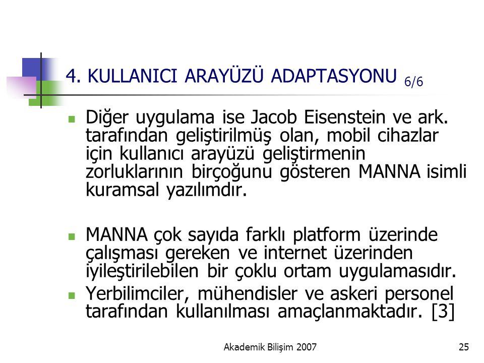 Akademik Bilişim 200725 4. KULLANICI ARAYÜZÜ ADAPTASYONU 6/6 Diğer uygulama ise Jacob Eisenstein ve ark. tarafından geliştirilmüş olan, mobil cihazlar
