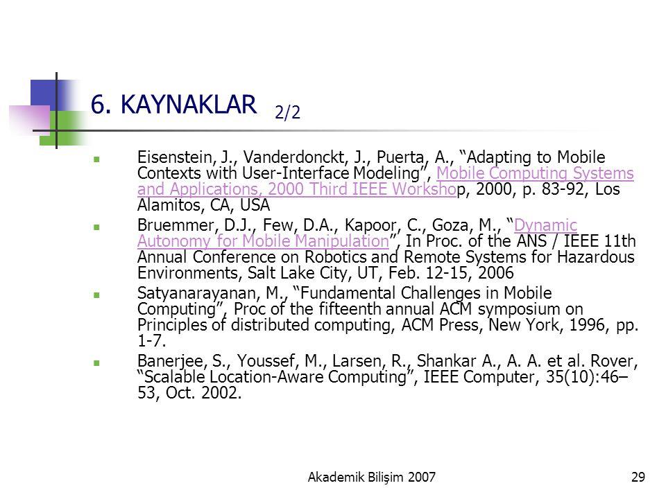 "Akademik Bilişim 200729 6. KAYNAKLAR 2/2 Eisenstein, J., Vanderdonckt, J., Puerta, A., ""Adapting to Mobile Contexts with User-Interface Modeling"", Mob"