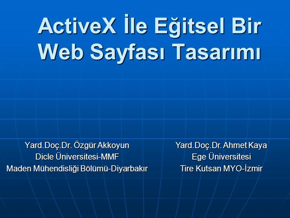 ActiveX İle Eğitsel Bir Web Sayfası Tasarımı Yard.Doç.Dr.