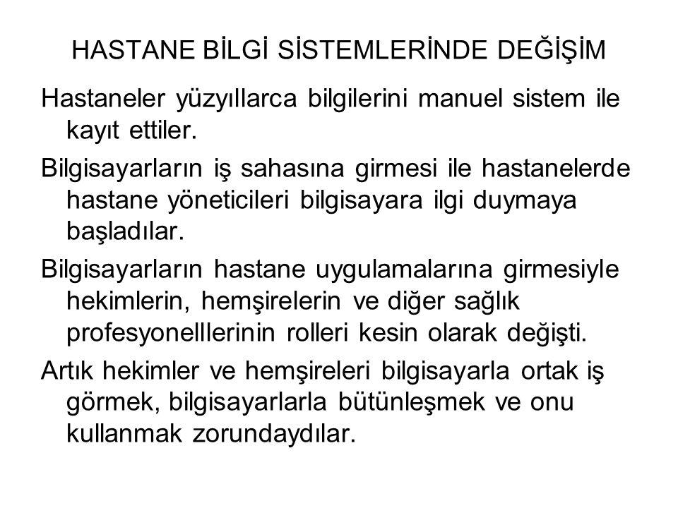 TÜRKİYE'DE DİJİTAL HASTANE UYGULAMALARI Türkiye'de Sağlık Bakanlığı Strateji Geliştirme Dairesi Başkanlığı'nın oluşturduğu projeler kapsamında Atatürk Eğitim ve Araştırma Hastanesinde dijital hastane projeleri uygulamaya alınmıştır.