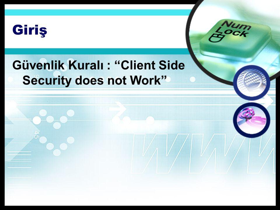 Giriş Güvenlik Kuralı : Client Side Security does not Work