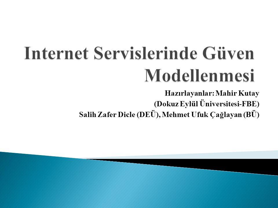 Hazırlayanlar: Mahir Kutay (Dokuz Eylül Üniversitesi-FBE) Salih Zafer Dicle (DEÜ), Mehmet Ufuk Çağlayan (BÜ)