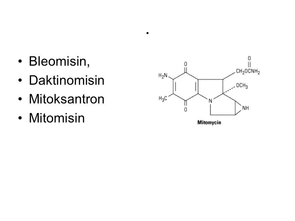 . Bleomisin, Daktinomisin Mitoksantron Mitomisin