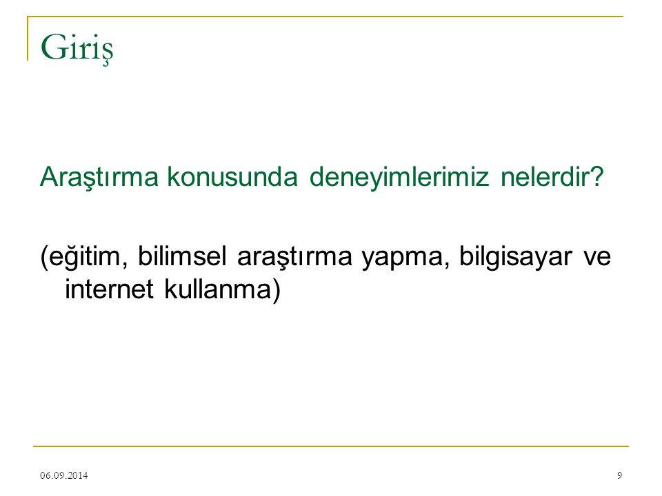 06.09.201430 TEMEL ARAŞTIRMALLAR Var olan bilgiye yeni bilgi katmak amacıyla yapılan araştırmalardır.