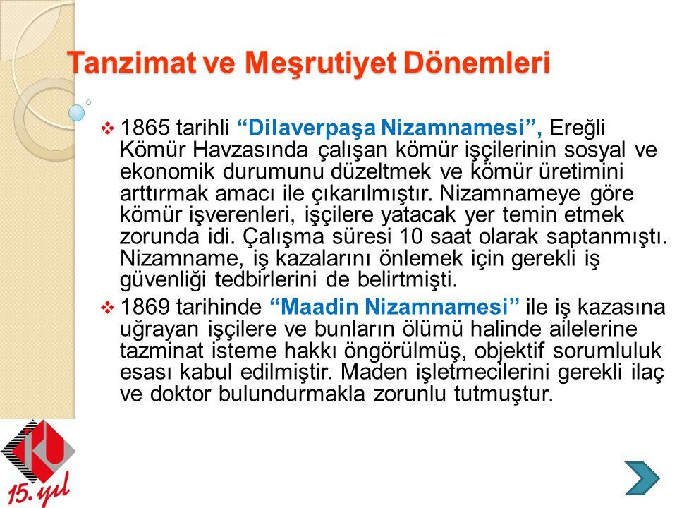 """Tanzimat ve Meşrutiyet Dönemleri  1865 tarihli """"Dilaverpaşa Nizamnamesi"""", Ereğli Kömür Havzasında çalışan kömür işçilerinin sosyal ve ekonomik durumu"""