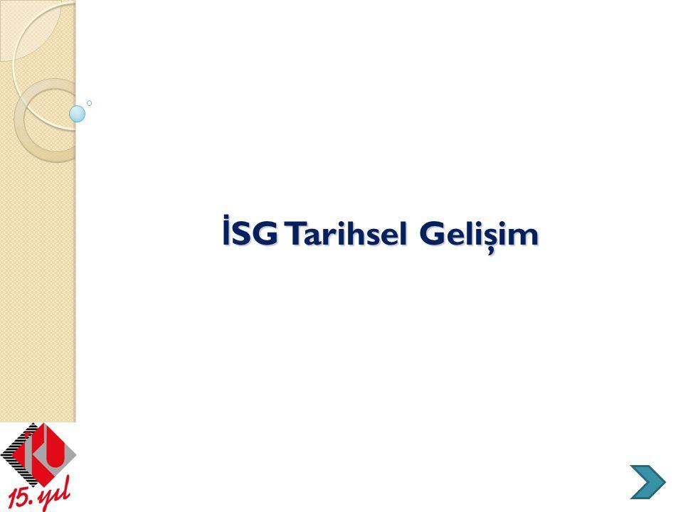 Türkiye'de İSG Kavramının Tarihi Gelişimi (TBMM ve Cumhuriyet Dönemi)  İş hukuku, 275 sayılı Toplu İş Sözleşmesi Grev ve Lokavt Kanunu , 274 sayılı Sendikalar Kanunu , 1475 sayılı İş Kanunu , 506 sayılı Sosyal Sigortalar Kanunu nun yürürlüğe girmesiyle büyük bir gelişme kaydetmiştir.