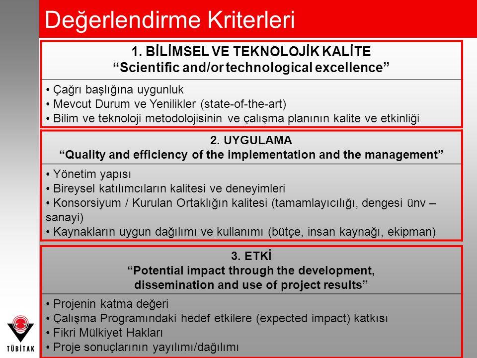 """Değerlendirme Kriterleri 1. BİLİMSEL VE TEKNOLOJİK KALİTE """"Scientific and/or technological excellence"""" Çağrı başlığına uygunluk Mevcut Durum ve Yenili"""