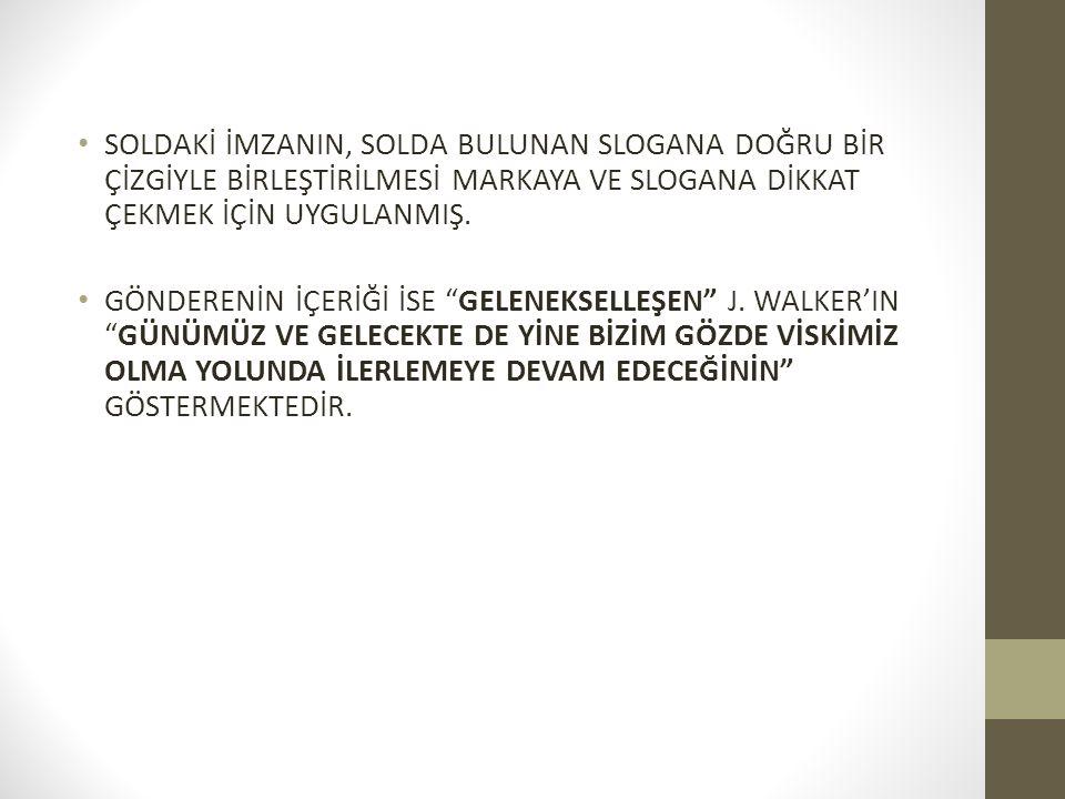 """SOLDAKİ İMZANIN, SOLDA BULUNAN SLOGANA DOĞRU BİR ÇİZGİYLE BİRLEŞTİRİLMESİ MARKAYA VE SLOGANA DİKKAT ÇEKMEK İÇİN UYGULANMIŞ. GÖNDERENİN İÇERİĞİ İSE """"GE"""