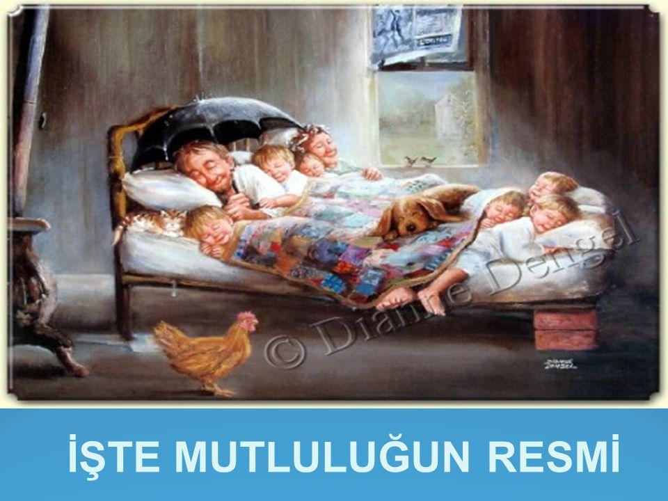 İŞTE MUTLULUĞUN RESMİ