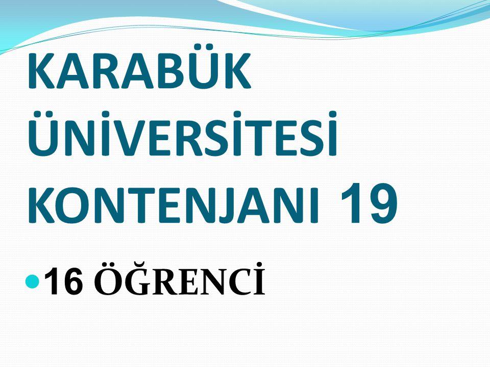 KARABÜK ÜNİVERSİTESİ KONTENJANI 19 16 ÖĞRENCİ