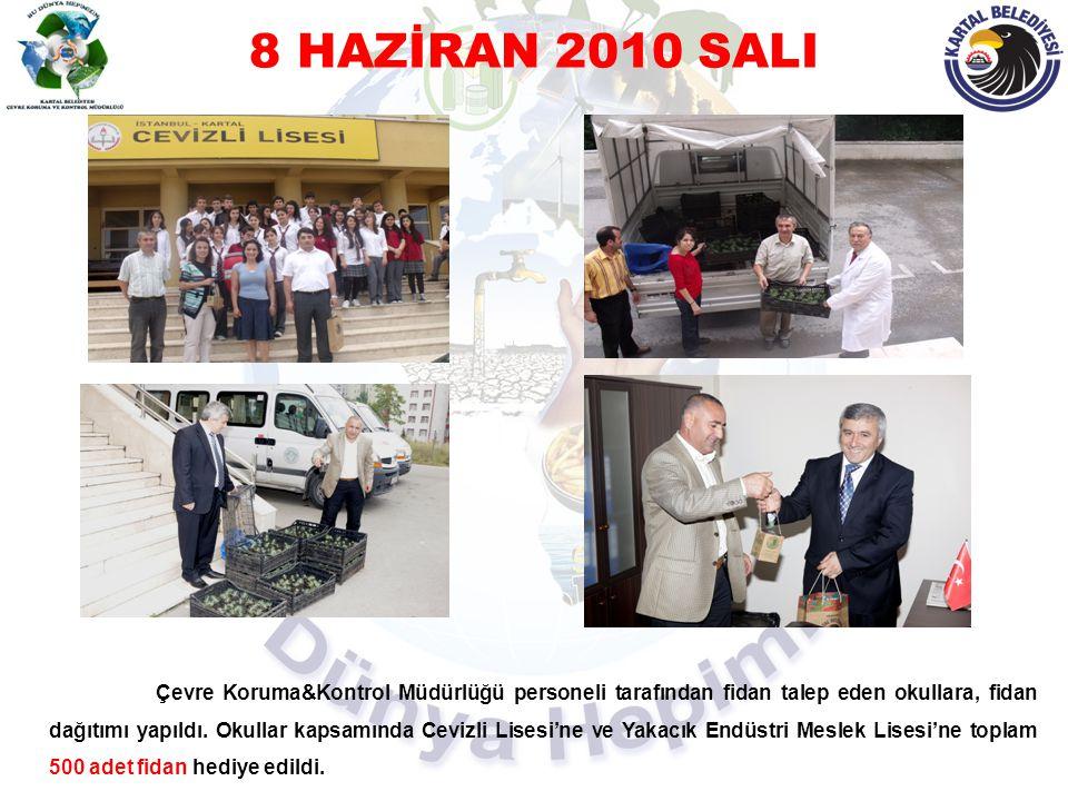 8 HAZİRAN 2010 SALI Çevre Koruma&Kontrol Müdürlüğü personeli tarafından fidan talep eden okullara, fidan dağıtımı yapıldı. Okullar kapsamında Cevizli