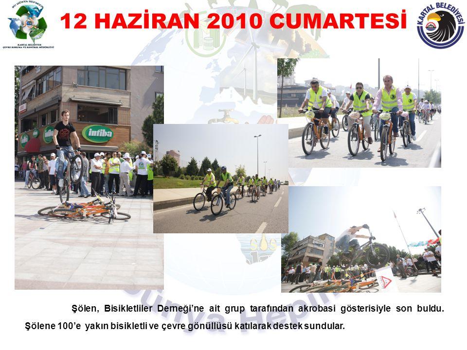 12 HAZİRAN 2010 CUMARTESİ Şölen, Bisikletliler Derneği'ne ait grup tarafından akrobasi gösterisiyle son buldu. Şölene 100'e yakın bisikletli ve çevre