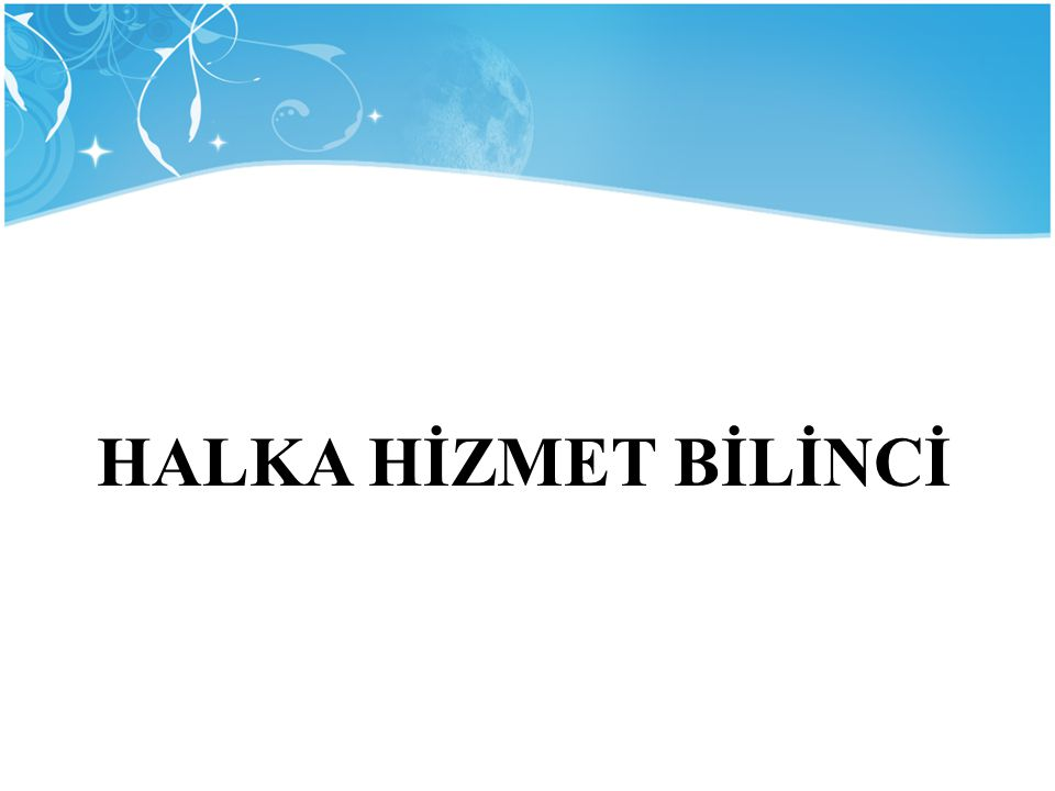 HALKA HİZMET BİLİNCİ