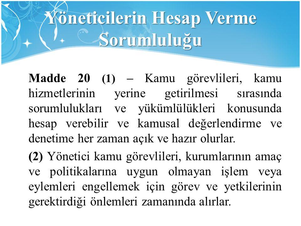 Yöneticilerin Hesap Verme Sorumluluğu Madde 20 (1) – Kamu görevlileri, kamu hizmetlerinin yerine getirilmesi sırasında sorumlulukları ve yükümlülükler