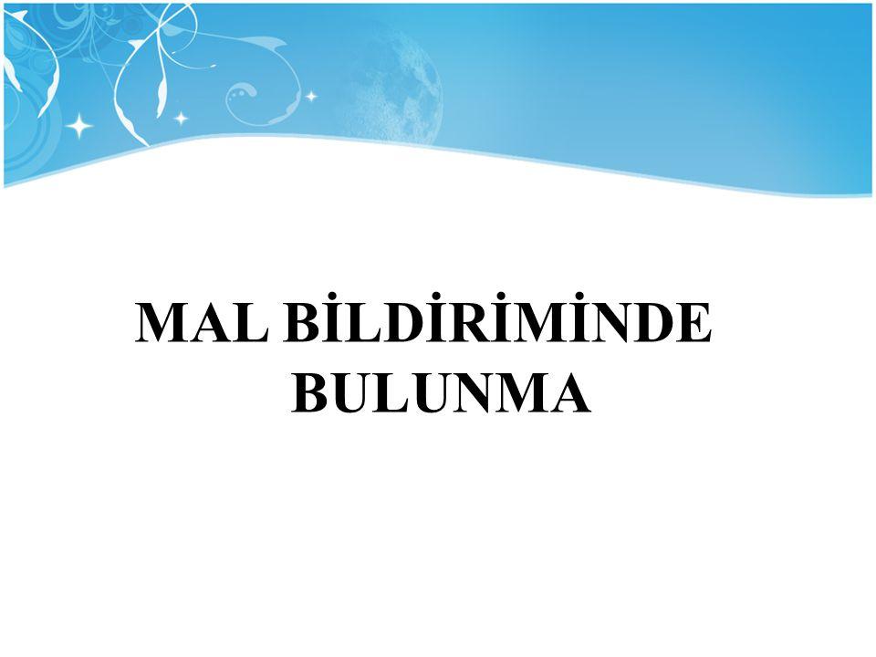 MAL BİLDİRİMİNDE BULUNMA