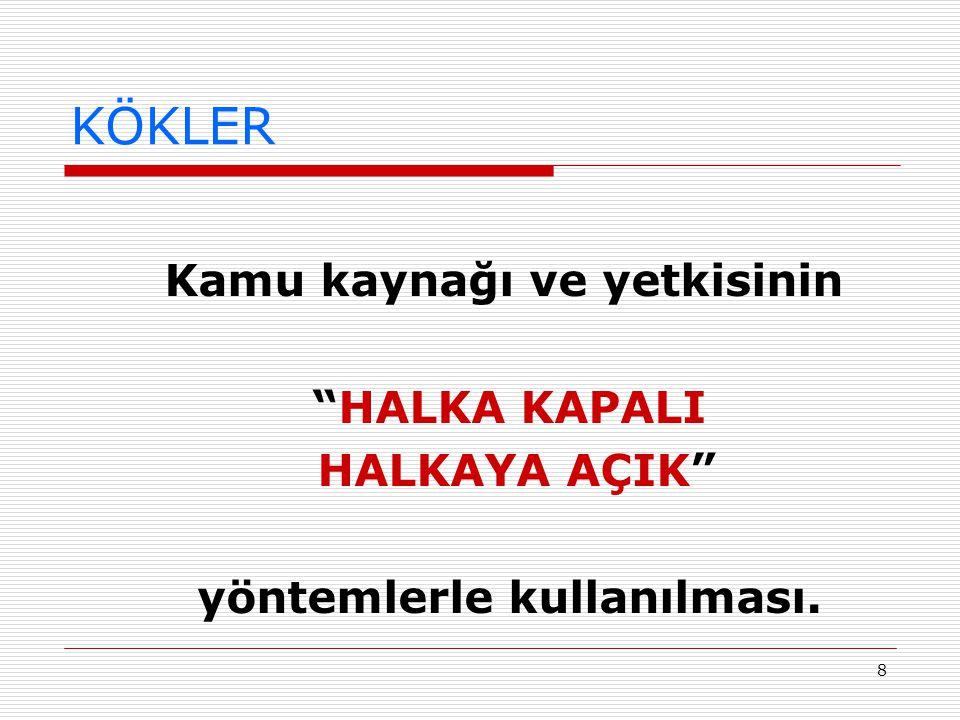 9 KÖKLER  Burası Türkiye + Normal  Şu okullar olmasa…  Okul Müdür için mi öğrenciler için mi var.