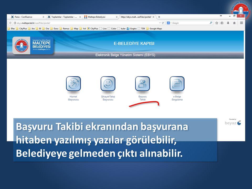 Başvuru Takibi ekranından başvurana hitaben yazılmış yazılar görülebilir, Belediyeye gelmeden çıktı alınabilir.