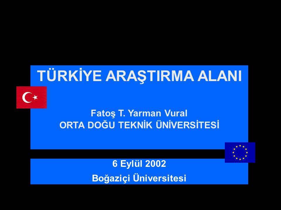 TÜRKİYE ARAŞTIRMA ALANI Fatoş T.