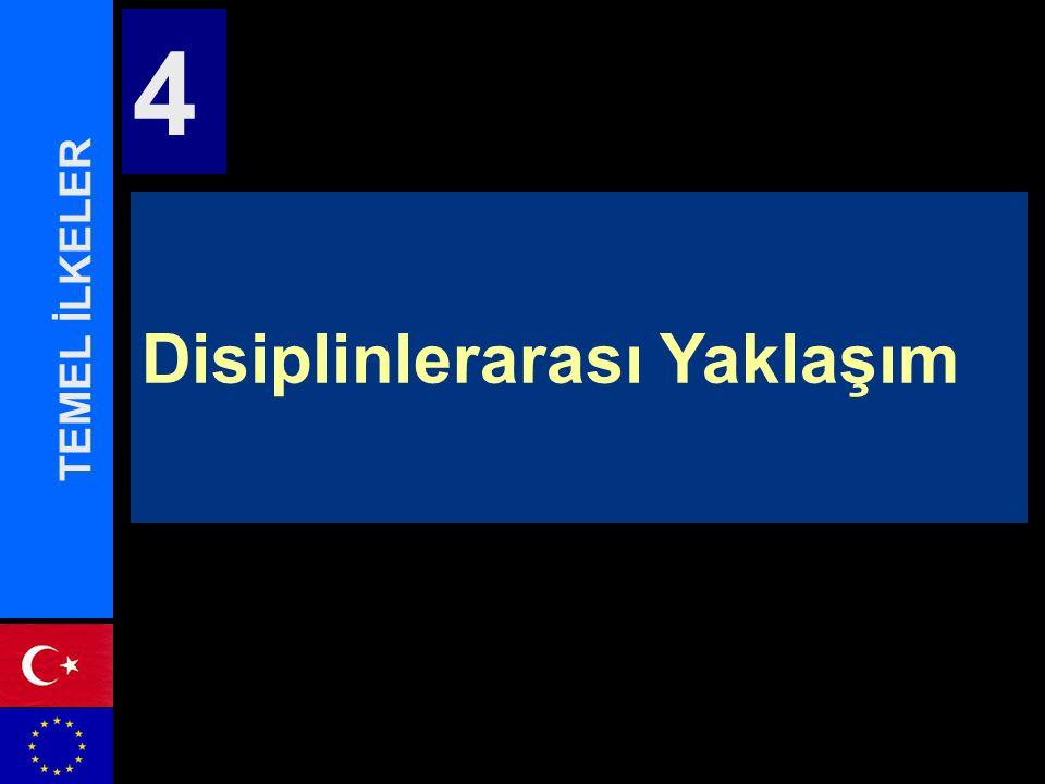 Disiplinlerarası Yaklaşım TEMEL İLKELER 4