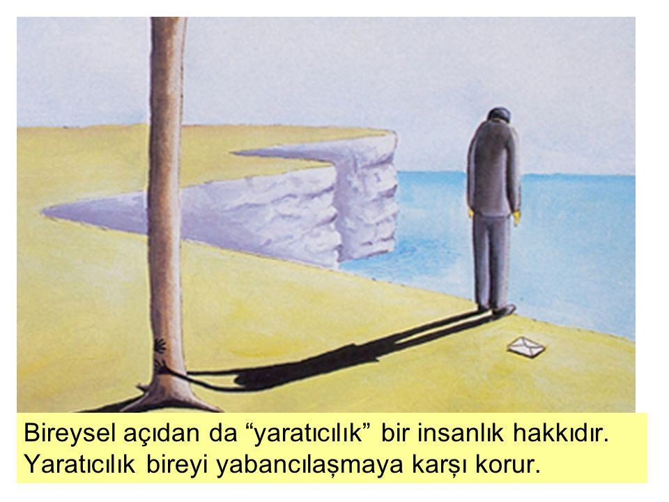"""Ali Baykal Yaratıcılık Eğitimi Bireysel açıdan da """"yaratıcılık"""" bir insanlık hakkıdır. Yaratıcılık bireyi yabancılaşmaya karşı korur."""