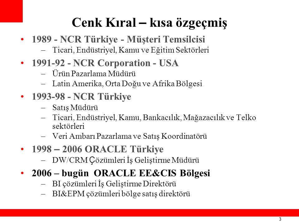 3 Cenk Kıral – kısa özgeçmiş 1989 - NCR Türkiye - Müşteri Temsilcisi –Ticari, Endüstriyel, Kamu ve Eğitim Sektörleri 1991-92 - NCR Corporation - USA –