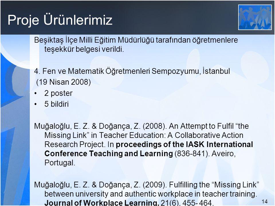 14 Proje Ürünlerimiz Beşiktaş İlçe Milli Eğitim Müdürlüğü tarafından öğretmenlere teşekkür belgesi verildi. 4. Fen ve Matematik Öğretmenleri Sempozyum