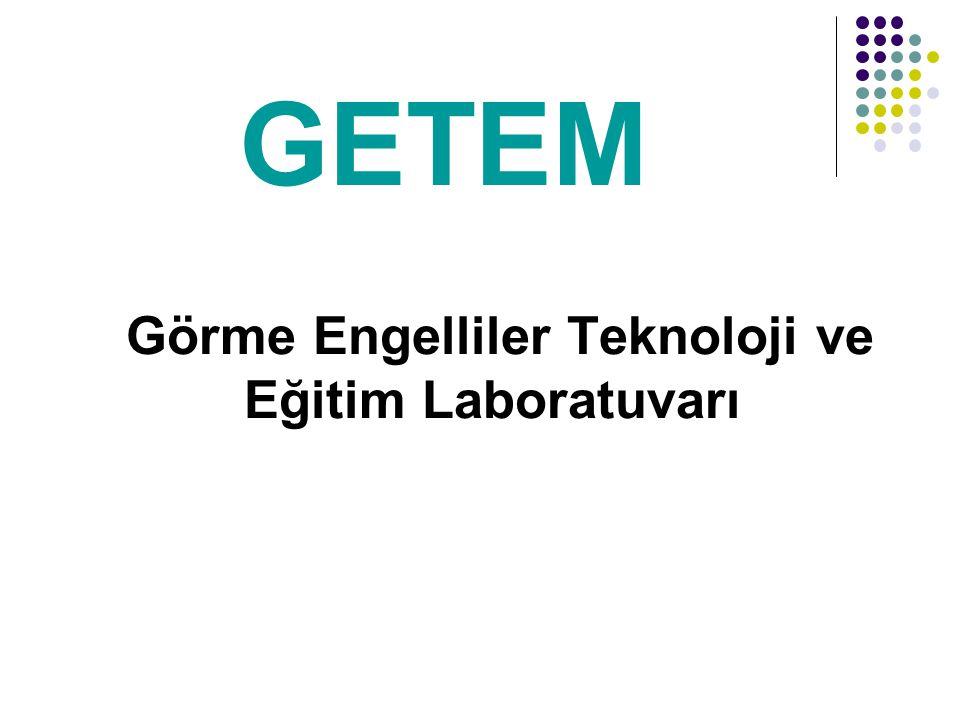 Laboratuvar Olarak GETEM GETEM E-Kütüphane işlevinin yanısıra; birçok destek teknolojisini içeren oldukça gelişmiş bir laboratuvar rolünü de üstlenmiştir.