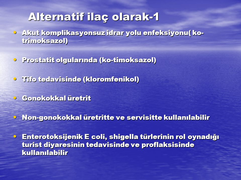 Alternatif ilaç olarak-1 Akut komplikasyonsuz idrar yolu enfeksiyonu( ko- trimoksazol) Akut komplikasyonsuz idrar yolu enfeksiyonu( ko- trimoksazol) P