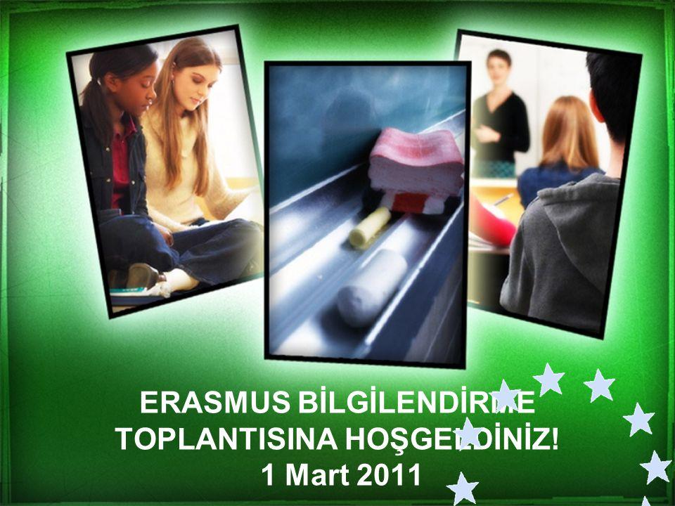 ERASMUS BİLGİLENDİRME TOPLANTISINA HOŞGELDİNİZ! 1 Mart 2011