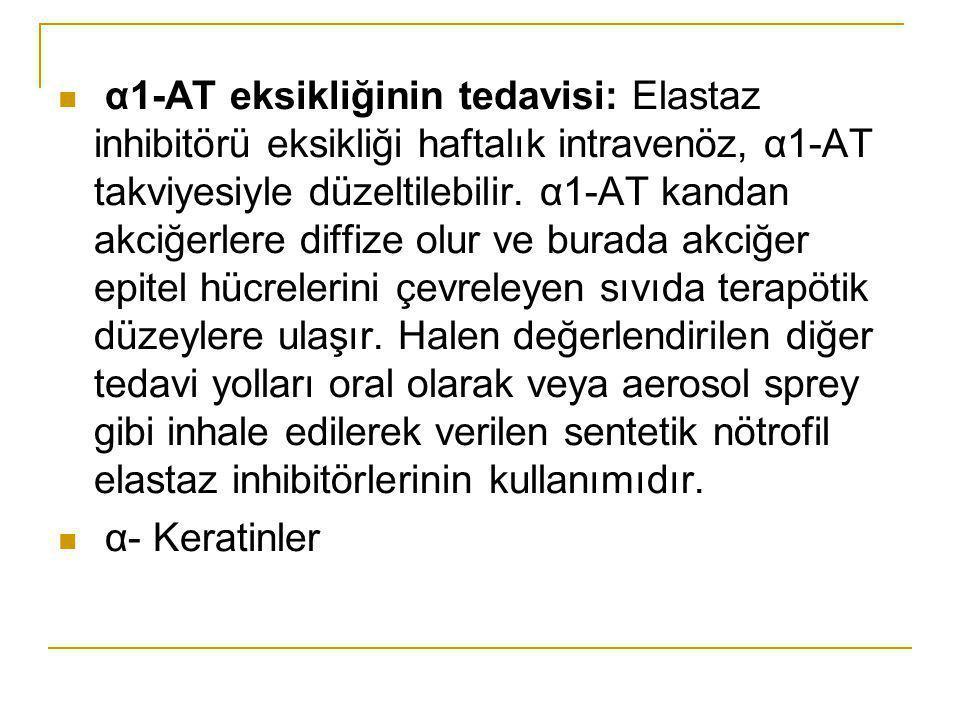 α1-AT eksikliğinin tedavisi: Elastaz inhibitörü eksikliği haftalık intravenöz, α1-AT takviyesiyle düzeltilebilir. α1-AT kandan akciğerlere diffize olu