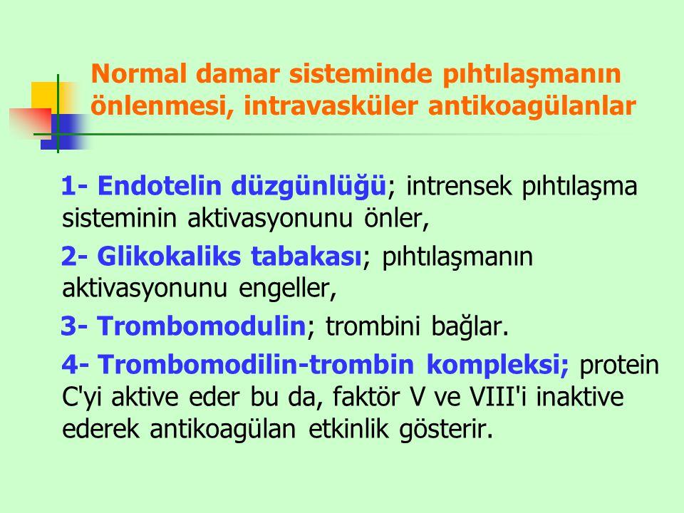 Normal damar sisteminde pıhtılaşmanın önlenmesi, intravasküler antikoagülanlar 1- Endotelin düzgünlüğü; intrensek pıhtılaşma sisteminin aktivasyonunu