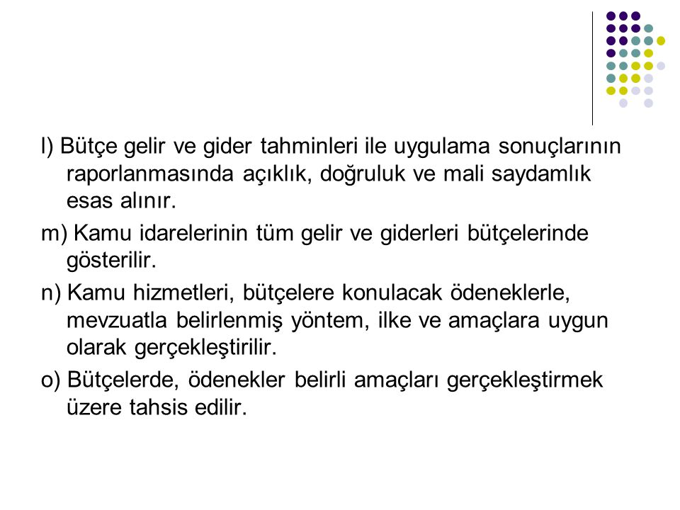 (Değişik: 29.10.2005-5428/4 md.) Türkiye Büyük Millet Meclisi üyeleri, Genel Kurulda, kamu idare bütçeleri hakkında düşüncelerini, her bütçenin tümü üzerindeki görüşmeler sırasında açıklarlar; bölümler ve değişiklik önergeleri, üzerinde ayrıca görüşme yapılmaksızın okunur ve oylanır.