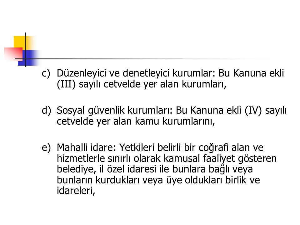 i) Bütçeler, ait olduğu yıl başlamadan önce Türkiye Büyük Millet Meclisi veya yetkili organlarca kabul edilmedikçe veya onaylanmadıkça uygulanamaz.