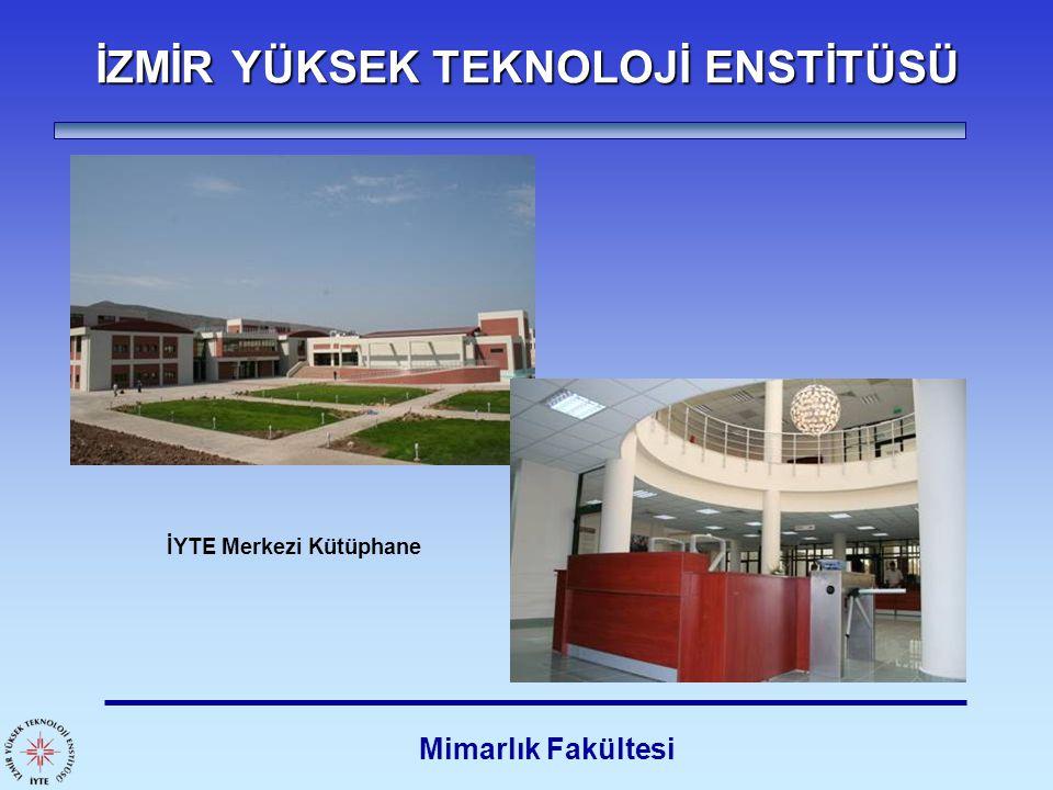 İZMİR YÜKSEK TEKNOLOJİ ENSTİTÜSÜ Mimarlık Fakültesi İYTE Merkezi Kütüphane