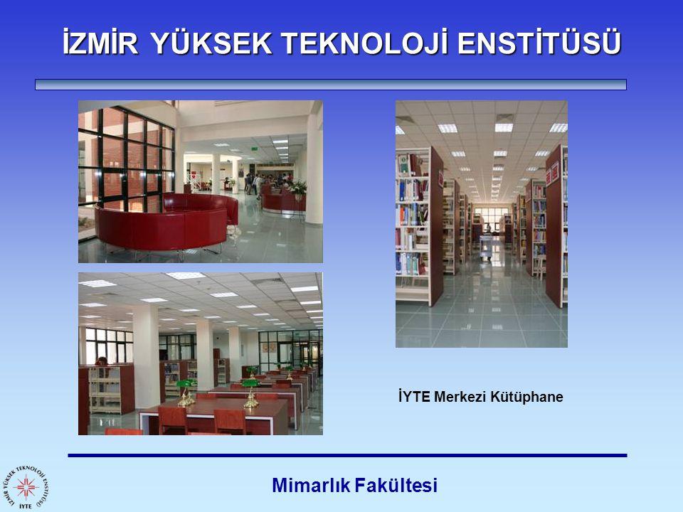 İZMİR YÜKSEK TEKNOLOJİ ENSTİTÜSÜ Mimarlık Fakültesi Yurtlar