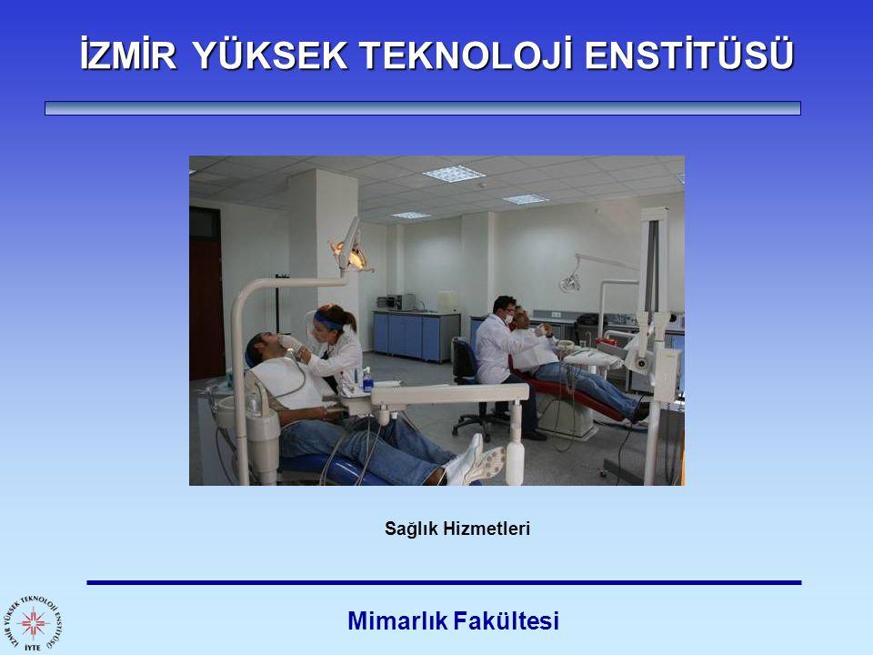 İZMİR YÜKSEK TEKNOLOJİ ENSTİTÜSÜ Mimarlık Fakültesi Sağlık Hizmetleri