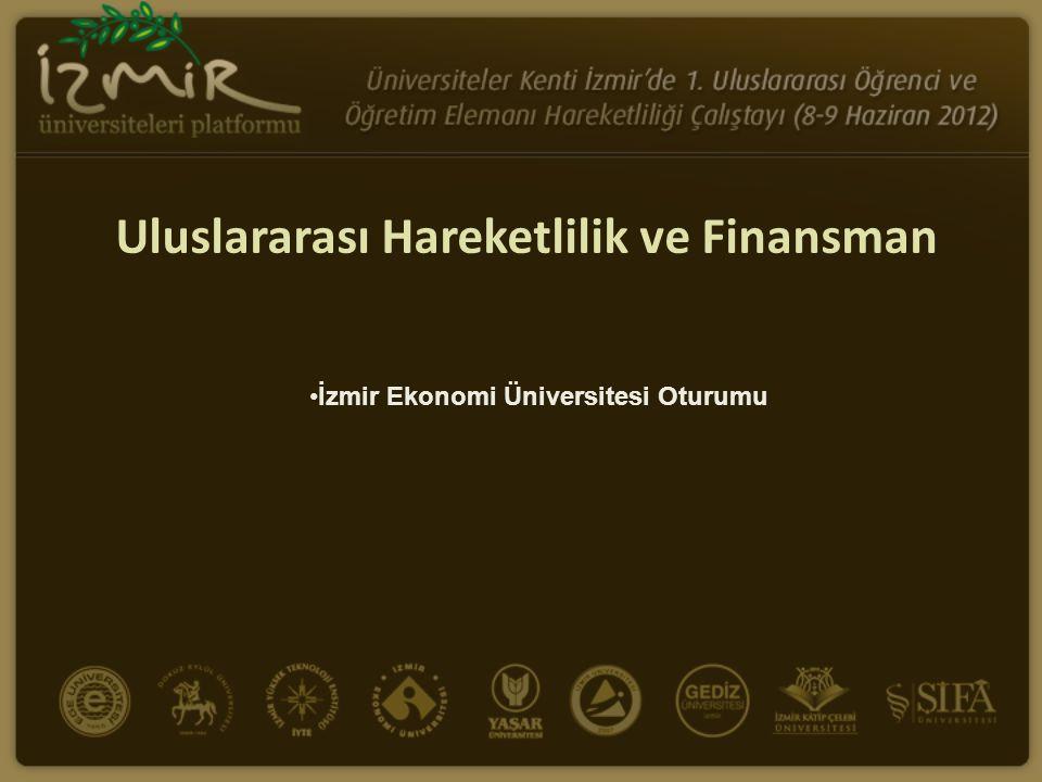 Uluslararası Hareketlilik ve Finansman İzmir Ekonomi Üniversitesi Oturumu