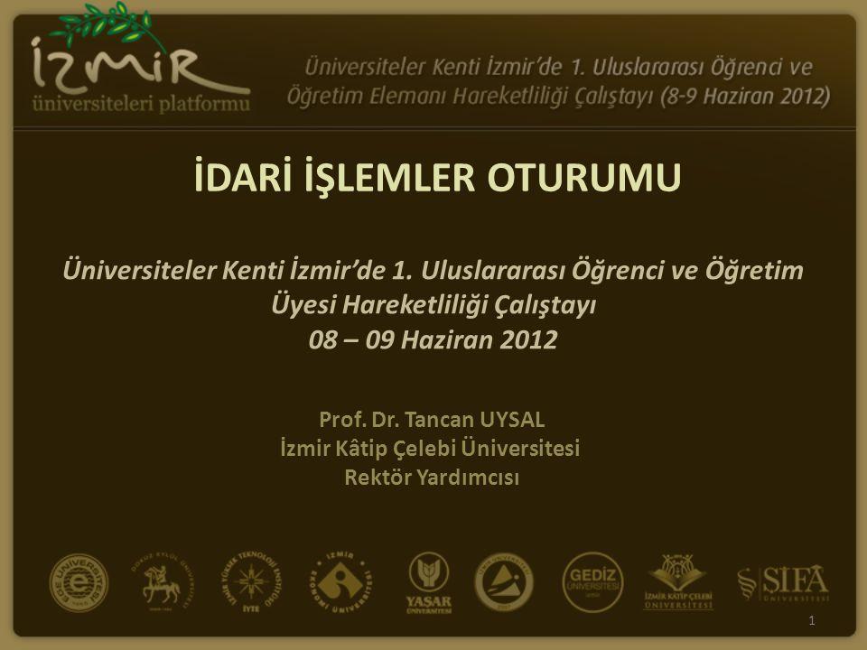 Prof. Dr. Tancan UYSAL İzmir Kâtip Çelebi Üniversitesi Rektör Yardımcısı Üniversiteler Kenti İzmir'de 1. Uluslararası Öğrenci ve Öğretim Üyesi Hareket