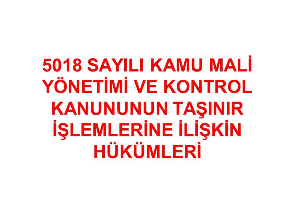 5018 SAYILI KAMU MALİ YÖNETİMİ VE KONTROL KANUNUNUN TAŞINIR İŞLEMLERİNE İLİŞKİN HÜKÜMLERİ