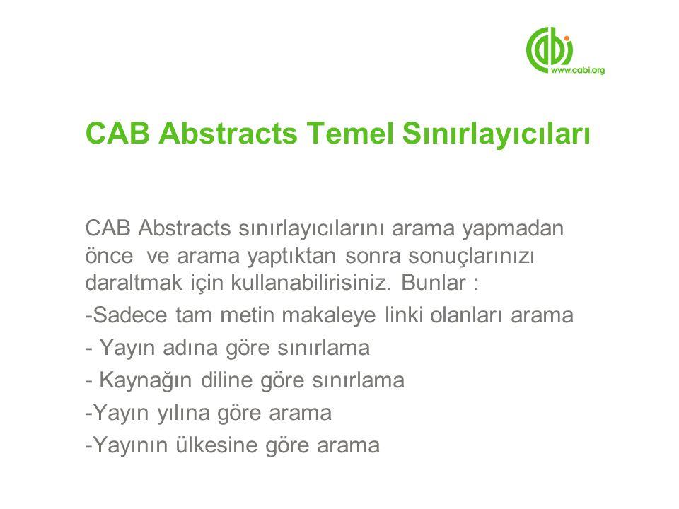 CAB Abstracts Temel Sınırlayıcıları CAB Abstracts sınırlayıcılarını arama yapmadan önce ve arama yaptıktan sonra sonuçlarınızı daraltmak için kullanabilirisiniz.