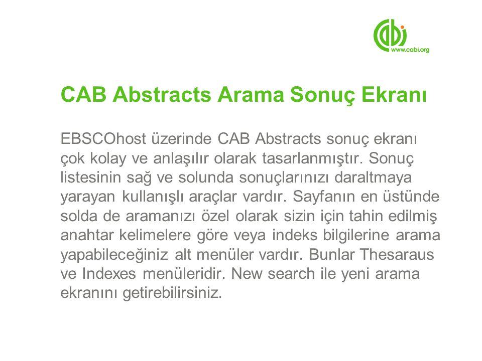 CAB Abstracts Arama Sonuç Ekranı EBSCOhost üzerinde CAB Abstracts sonuç ekranı çok kolay ve anlaşılır olarak tasarlanmıştır.