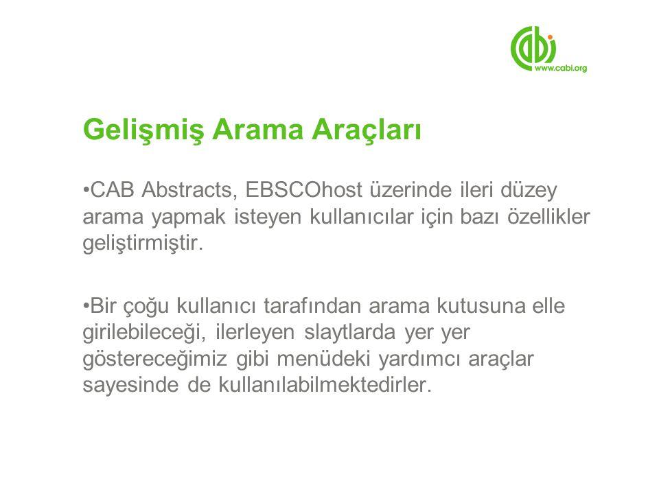 Gelişmiş Arama Araçları CAB Abstracts, EBSCOhost üzerinde ileri düzey arama yapmak isteyen kullanıcılar için bazı özellikler geliştirmiştir.