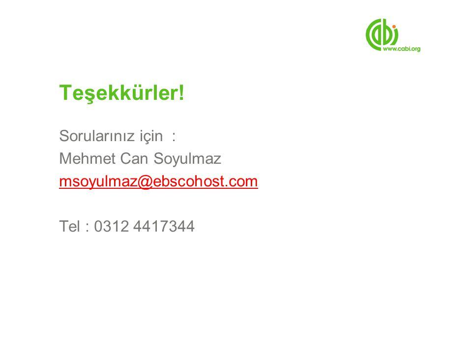 Teşekkürler! Sorularınız için : Mehmet Can Soyulmaz msoyulmaz@ebscohost.com Tel : 0312 4417344