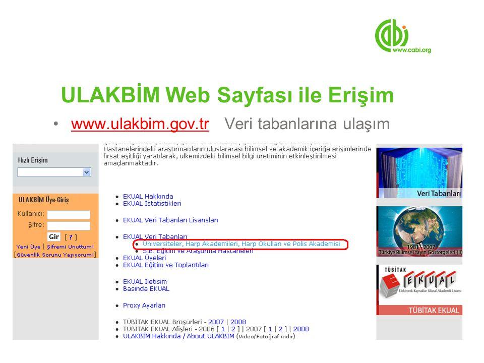 ULAKBİM Web Sayfası ile Erişim www.ulakbim.gov.tr Veri tabanlarına ulaşımwww.ulakbim.gov.tr