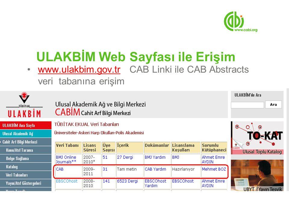 ULAKBİM Web Sayfası ile Erişim www.ulakbim.gov.tr CAB Linki ile CAB Abstracts veri tabanına erişimwww.ulakbim.gov.tr