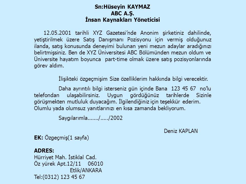 Sn:Hüseyin KAYMAZ ABC A.Ş. İnsan Kaynakları Yöneticisi 12.05.2001 tarihli XYZ Gazetesi'nde Anonim şirketiniz dahilinde, yetiştirilmek üzere Satış Danı
